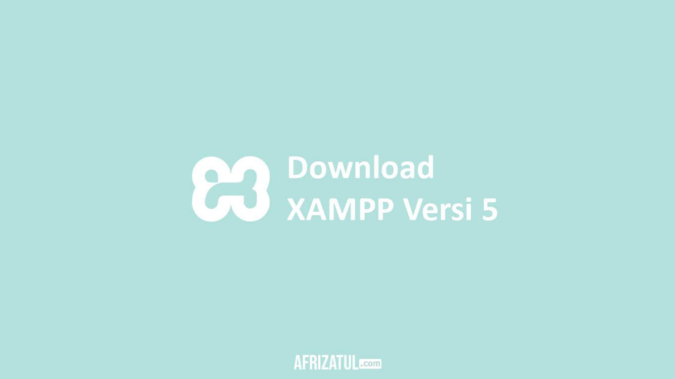 Download XAMPP Versi 5