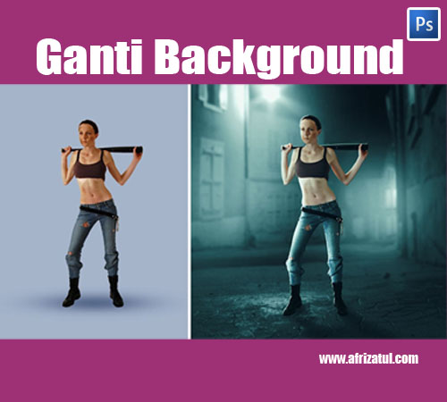 Ganti-Background Photoshop