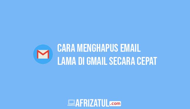 cara menghapus email di gmail secara cepat