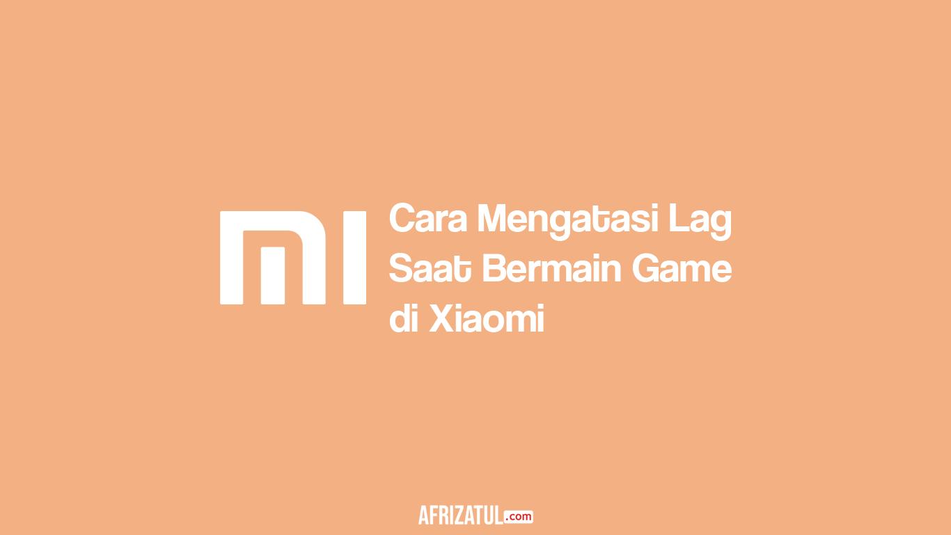 Xiaomi Lag Main Game Ini 9 Cara Agar Lancar Walaupun Ram 2gb