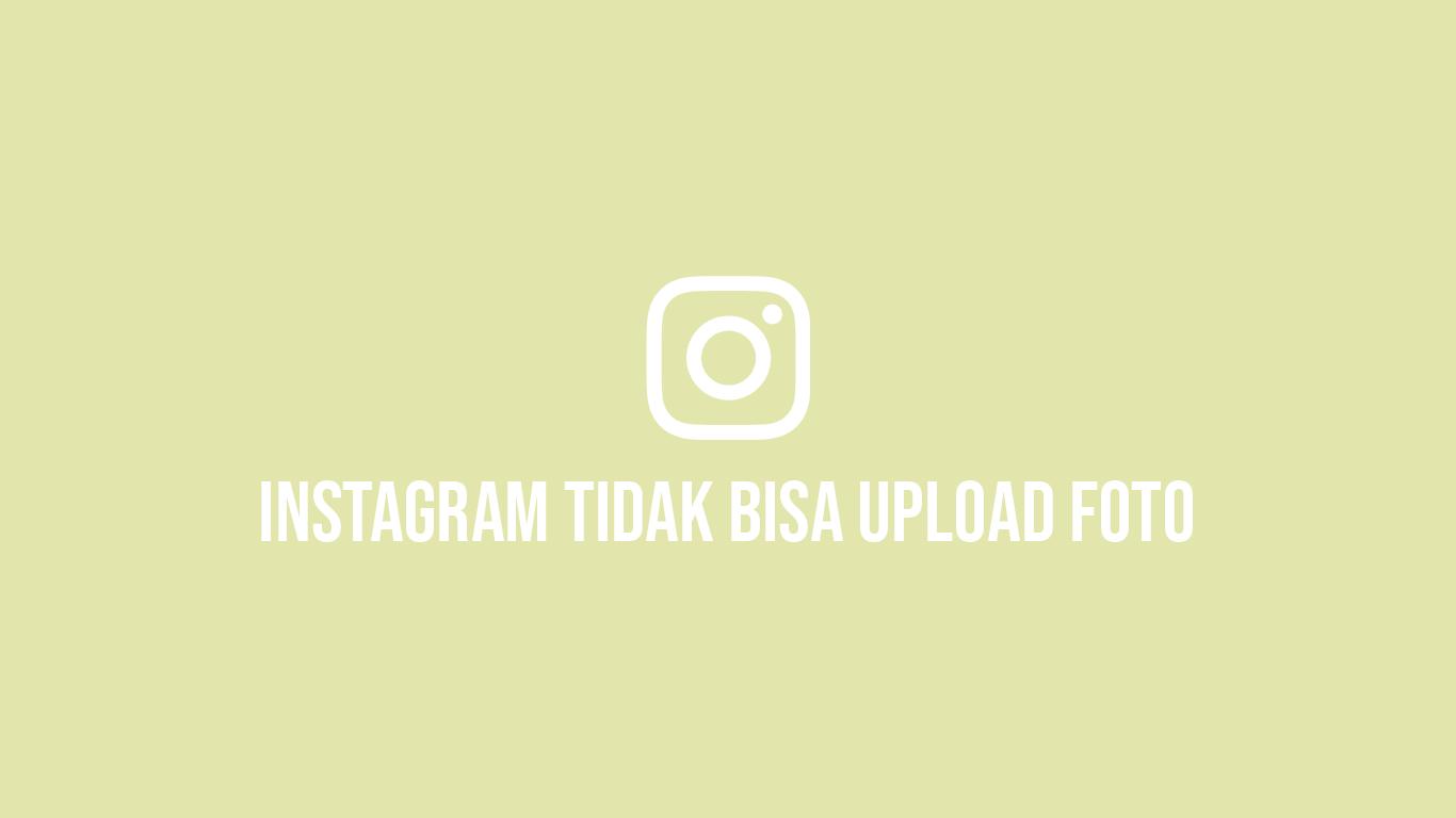 Instagram Tidak Bisa Upload Foto