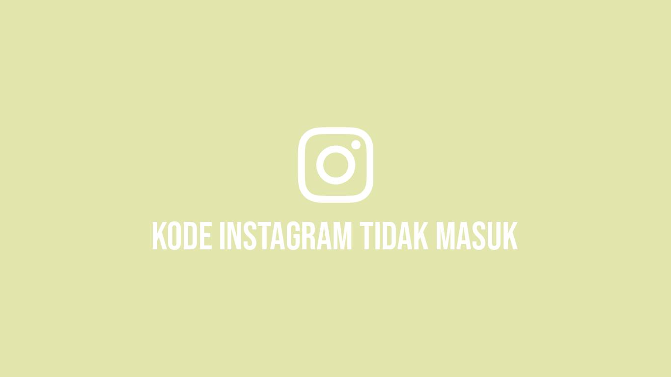 Kode Instagram Tidak Masuk