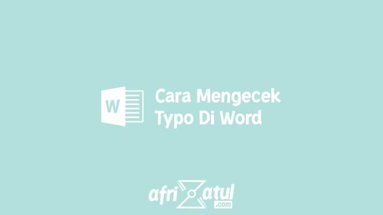Cara Mengecek Typo Di Word