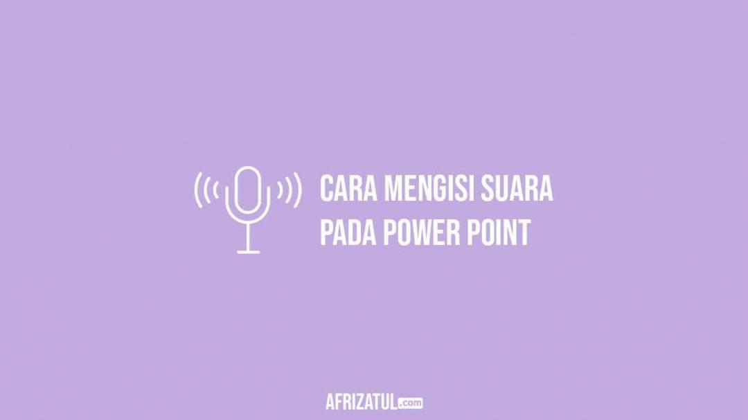 Cara Mengisi Suara Pada Power Point