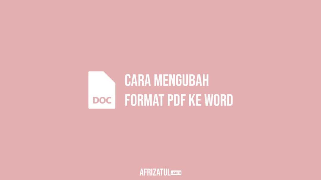 Cara Mengubah Format PDF ke Word
