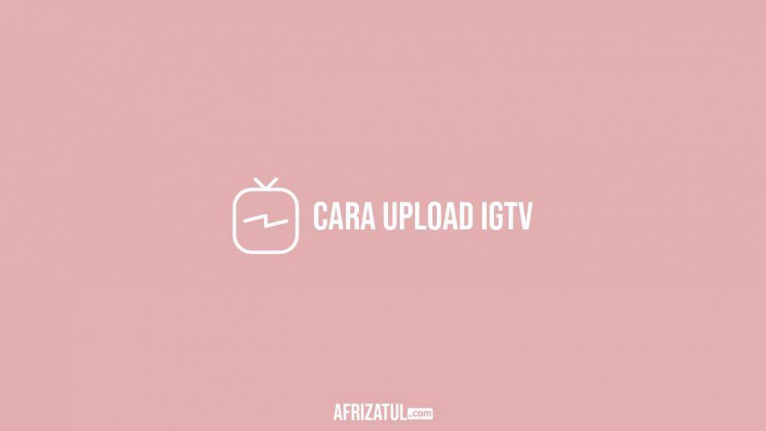 Cara Upload Igtv