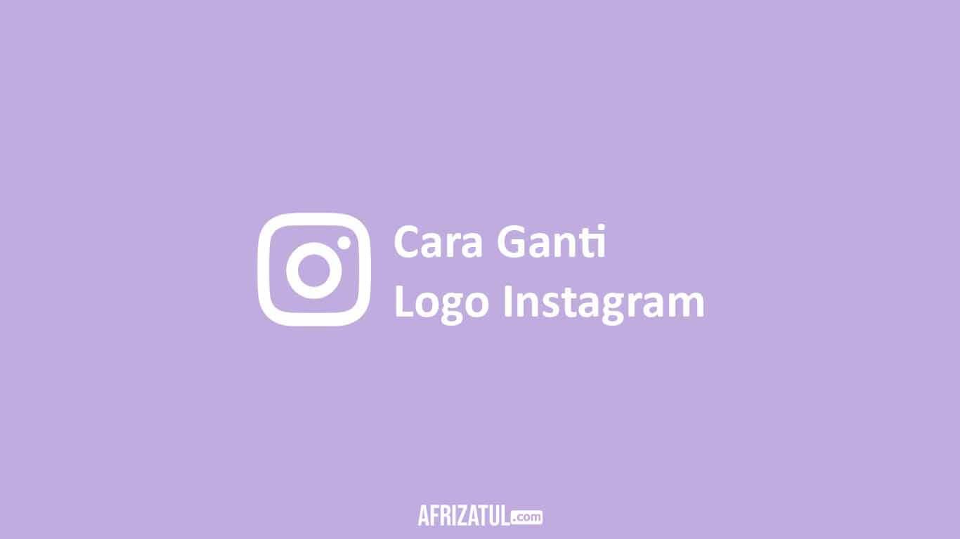 Cara Ganti Logo Instagram