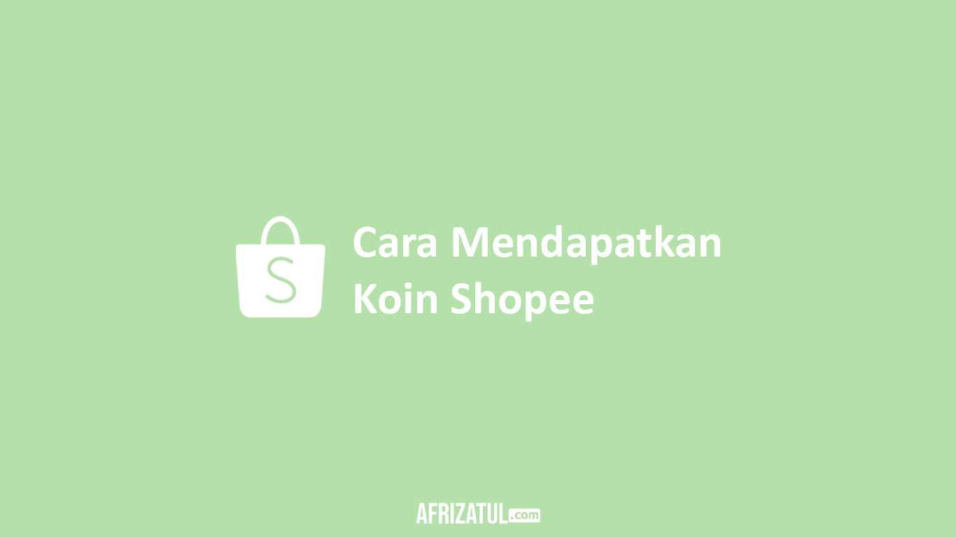 Cara Mendapatkan Koin Shopee