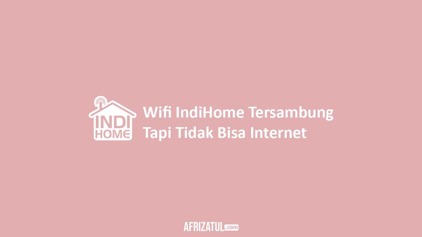 Wifi IndiHome Tersambung Tapi Tidak Bisa Internet