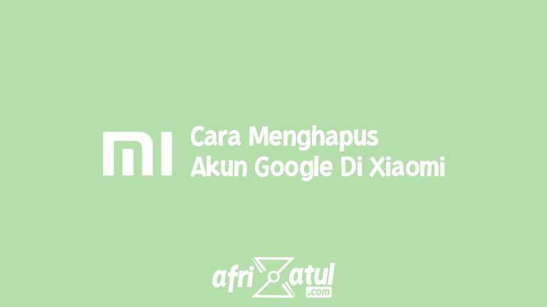 Cara Menghapus Akun Google Di Xiaomi
