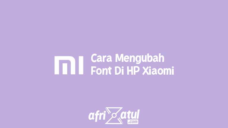 Cara Mengubah Font Di HP Xiaomi