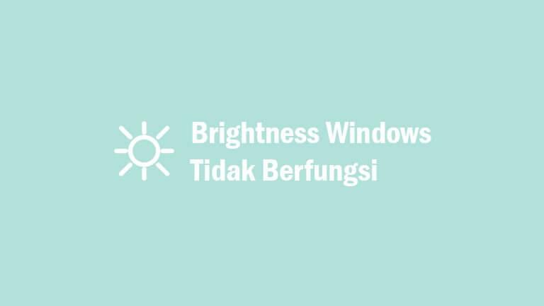 Brightness Windows Tidak Berfungsi