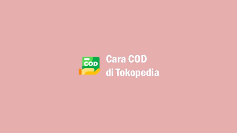 Cara COD di Tokopedia